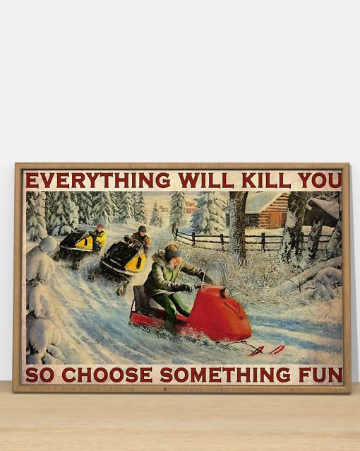 Everything will kill you so choose something fun Snowcross poster2