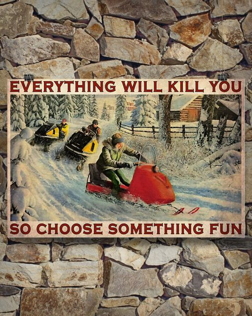 Everything will kill you so choose something fun Snowcross poster3