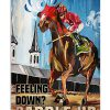 Feeling down Saddle up poster