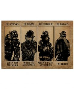 Firefighter Be strong when you are weak Be brave when you are scared Be badass everyday vintage poster