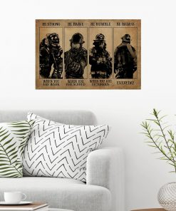 Firefighter Be strong when you are weak Be brave when you are scared Be badass everyday vintage poster1