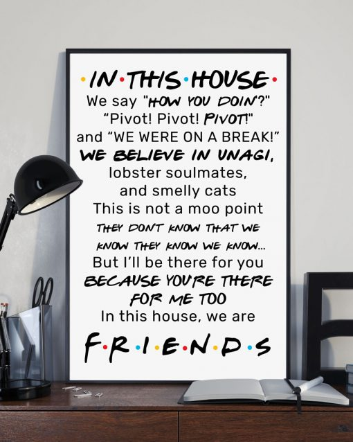 Friends In this house we say How you doin Pivot pivot pivot poster 1
