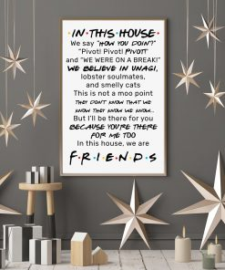 Friends In this house we say How you doin Pivot pivot pivot poster 2