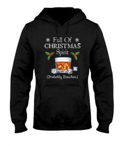 Full Of Christmas Spirit Probably Bourbon hoodie