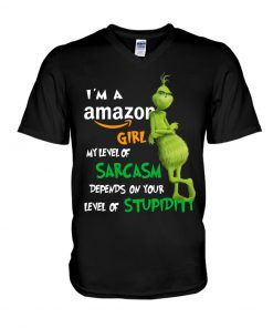 Grinch I'm a amazon girl my level of sarcasm depends on your level of stupidity v-neck