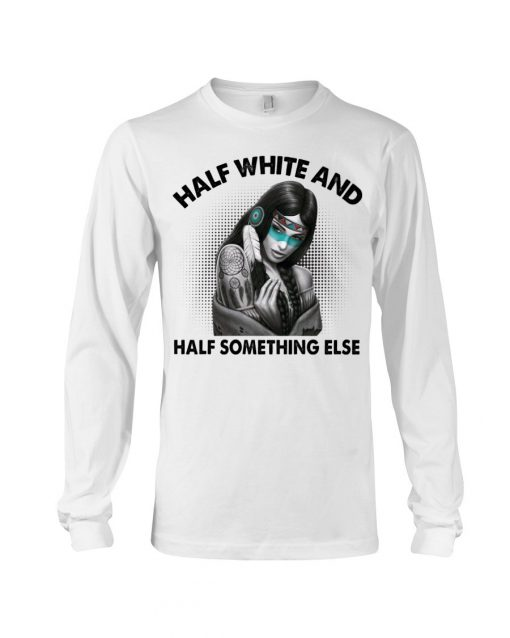 Half white and half something else Long sleeve