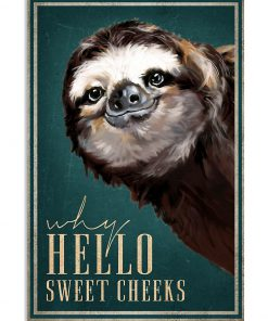 Hello Sweet Cheeks Sloth poster