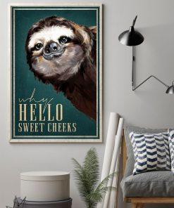 Hello Sweet Cheeks Sloth poster1