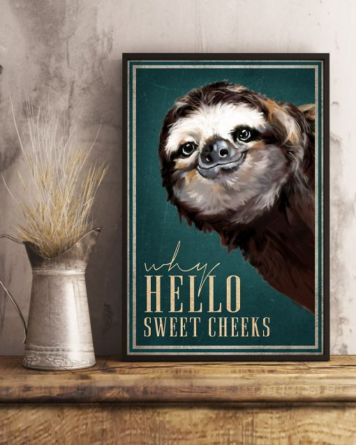 Hello Sweet Cheeks Sloth poster2