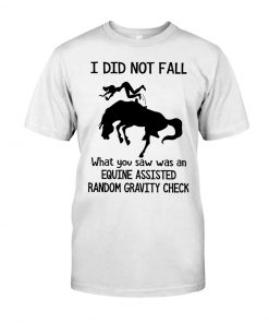 Horse I did not fall what you saw was an equine assisted random gravity check shirt