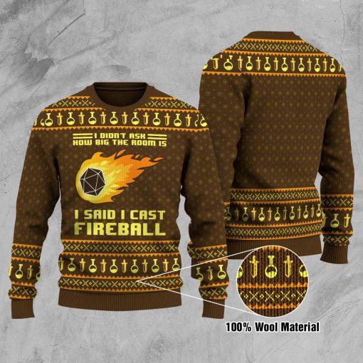 I Didn't Ask How Big The Room Was I Said I Cast Fireball Ugly Christmas Sweater