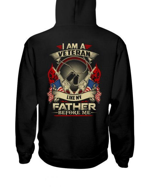 I am a Veteran like my father before me Hoodie