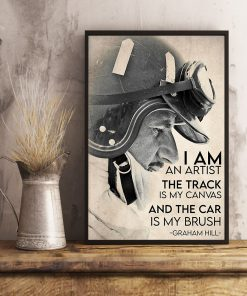 I am an artist The track is my canvas and the car is my brush Graham Hill poster 2