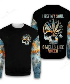 I bet my soul smells like weed 3D all over Printed sweatshirt