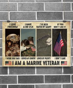 I love freedom I wore dog tags I have a DD-214 I served my country I am a Marine Veteran poster 2
