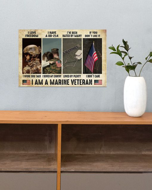 I love freedom I wore dog tags I have a DD-214 I served my country I am a Marine Veteran poster 4