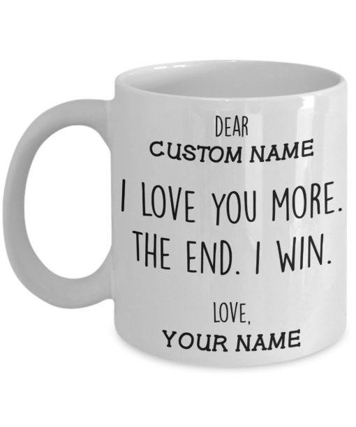 I love you more the end I win personalized mug