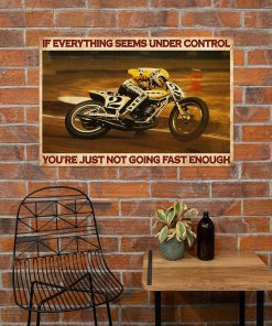 If everything is under control You are just not driving fast enough American Flat Track If everything is under control You are just not driving fast enough American Flat Track poster5