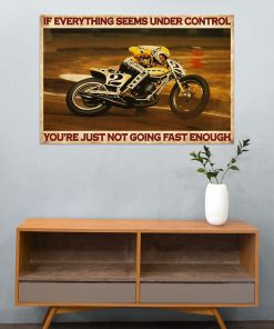 If everything is under control You are just not driving fast enough American Flat Track poster6