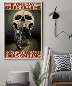 If one day speed kills me don't cry because I was smiling poster 1