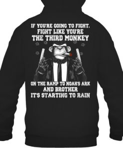If you're going to fight fight like you're the third monkey hoodie
