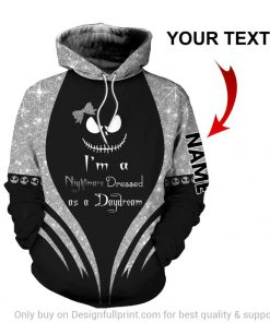 I'm a nightmare dressed like a daydream meaning Jack Skellington personalized 3D hoodie3