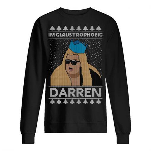 I'm claustrophobic darren Christmas sweatshirt1