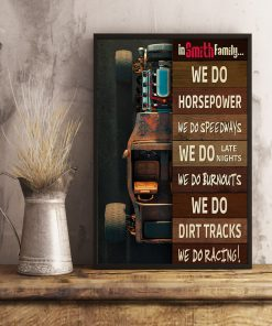 In Smith Family we do horsepower we do speedways we do late nights we do burnouts poster 1