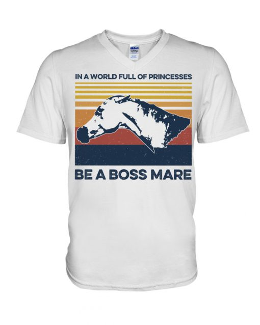 In a world full of princesses be a boss mare v-neck