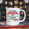 It's either serial killer documentaries or Christmas movies mug