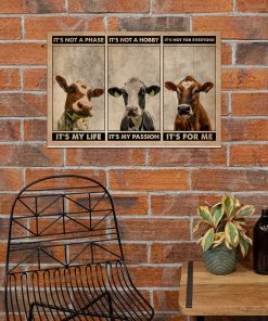 It's not a phase It's my life It's not a hobby It's my passion It's not everyone It's for me Cattle poster 1