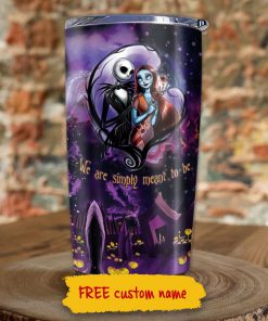 Jack Skellington and Sally we are simply meant to be personalized tumbler1