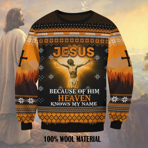 Jesus Because Of Him Heaven Knows My Name 3D ugly christmas sweater