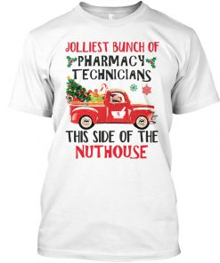Jolliest Bunch of Pharmacy Technicians This Side Of The Nuthouse Christmas Shirt