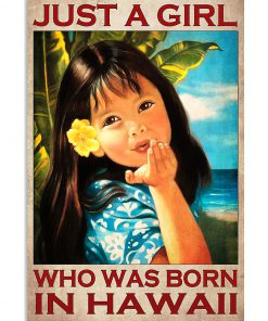 Just a girl who was born in Hawaii poster 1
