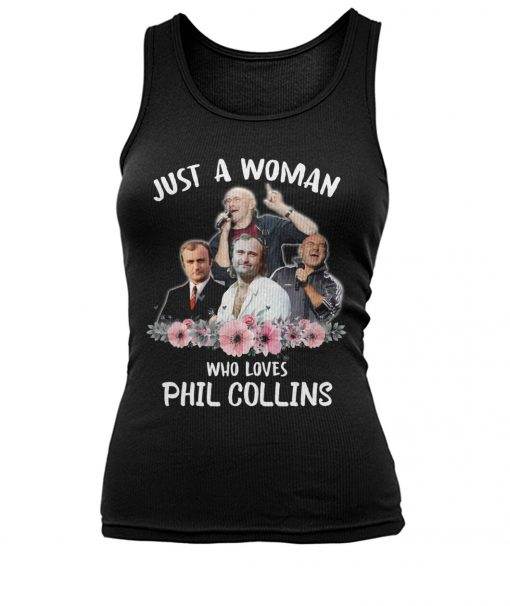 Just a woman who loves Phil Collins tank to[
