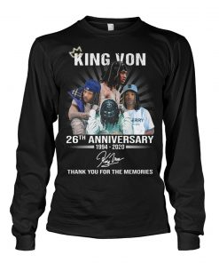 King Von 26th Anniversary 1994-2020 Long sleeve
