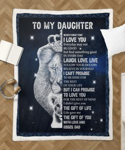 Lion King To my daughter Never forget that I love you Everyday may not be good but find something good in everyday Dad fleece blanket2