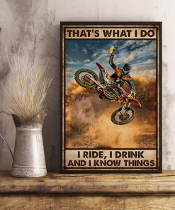 Motocross That's what I do I ride I drink and I know things poster 1