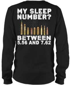 My Sleep Number Between 5.56 And 7.62 long sleeve