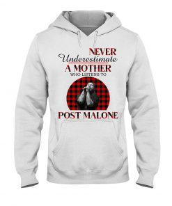 Never underestimate a mother who listens to Post Malone hoodie