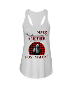 Never underestimate a mother who listens to Post Malone tank top