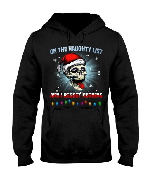On the naughty list and I regret nothing Skull Christmas hoodie