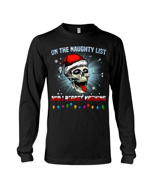 On the naughty list and I regret nothing Skull Christmas long sleeve