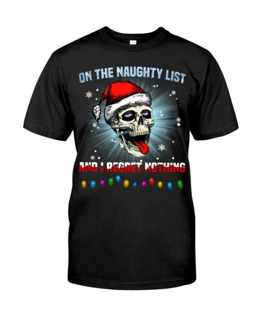 On the naughty list and I regret nothing Skull Christmas shirt
