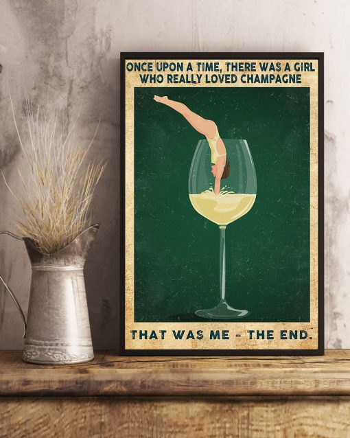 Once upon a time there was a girl who really loved Champagne That was me poster 3