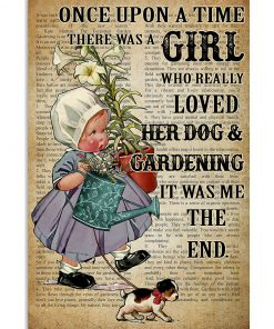 Once upon a time there was a girl who really loved her dog and gardening It was me poster 1