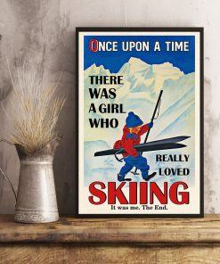 Once upon a time there was a girl who really loved skiing It was me poster 1