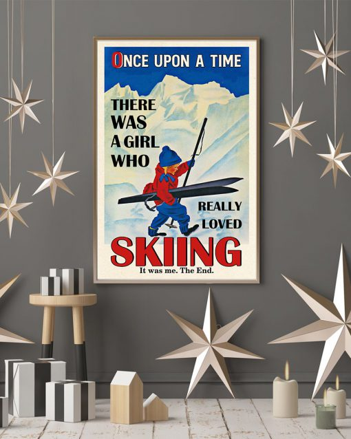 Once upon a time there was a girl who really loved skiing It was me poster 2