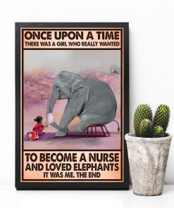 Once upon a time there was a girl who really wanted to become a Nurse and loved Elephants poster 1